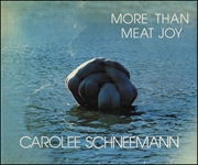 More Than Meat Joy : Carolee Schneemann, Complete Performance Works & Selected Writings