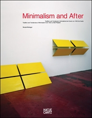 Minimalism and After : Tradition and Tendencies of Minimalism from 1950 to the Present