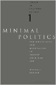 Issues in Cultural Theory 1, Minimal Politics : Performativity and Minimalism in Recent American Art