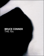 Bruce Conner : The 70s