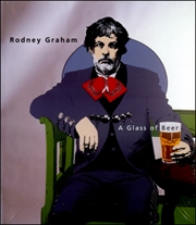 Rodney Graham : A Glass of Beer