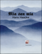Hans Haacke : Mia San Mia / We Are Who We Are