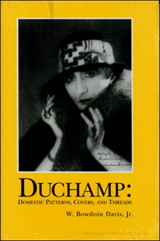 Duchamp : Domestic Patterns, Covers, and Threads