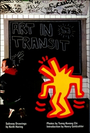 Art in Transit : Subway Drawings by Keith Haring