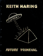 Keith Haring : Future Primeval