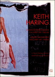 Keith Haring : Subway Blackboards and Street Art 1980 - 86 / Le Lavagne Metropolitane e la Street Art 1980/86