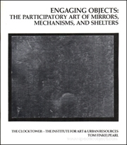 Engaging Objects : The Participatory Art of Mirrors, Mechanisms, and Shelters