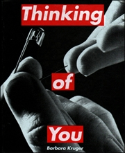 Barbara Kruger : Thinking of You