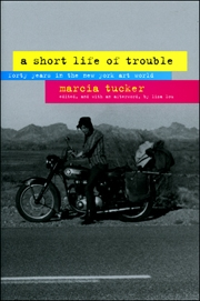 Marcia Tucker, A Short Life of Trouble : Forty Years in the New York Art World