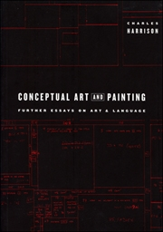 Conceptual Art and Painting : Further Essays on Art & Language