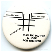Play Tic Tac Toe and Hope for the Best [Pin]