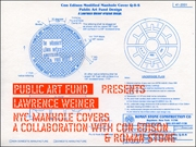 Public Art Fund Presents Lawrence Weiner : NYC Manhole Covers, A Collaboration with Con Edison & Roman Stone