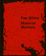 Pae White : Material Mutters
