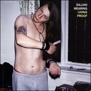 Gillian Wearing : Living Proof