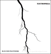 Electrophilia : Black Noise Practitioner