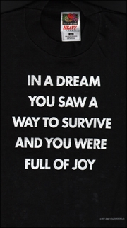 In a Dream You Saw a Way to Survive and You Were Full of Joy