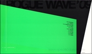 Rogue Wave '07 / Rogue Wave '09 : Twelve Artists From Los Angeles