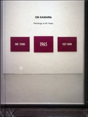 On Kawara : Paintings of 40 Years