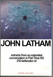 John Latham : Extracts from an Extended Conversation in Flat TIme HO 210 Bellenden Rd