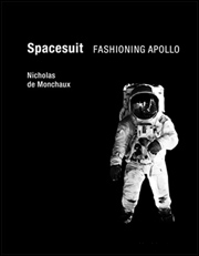Spacesuit : Fashioning Apollo
