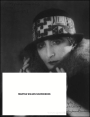 Martha Wilson Sourcebook : 40 Years of Reconsidering Performance, Feminism, Alternative Spaces
