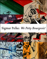 Sigmar Polke : We Petty Bourgeois! Comrades and Contemporaries, The 1970s