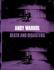 Andy Warhol : Death and Disasters