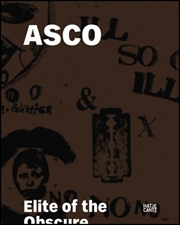 ASCO : Elite of the Obscure, A Retrospective 1972 - 1987