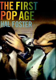 The First Pop Age : Painting and Subjectivity in the Art of Hamilton, Lichtenstein, Warhol, Richter, and Ruscha