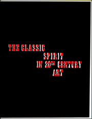 The Classic Spirit in 20th Century Art : Painters & Sculptors from Brancusi to Today