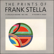 The Prints of Frank Stella : A Catalogue Raisonné 1967 - 1982