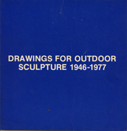 Drawings for Outdoor Sculpture 1946-1977