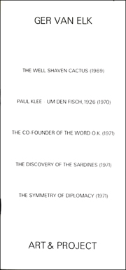 Ger Van Elk : The Well Shaven Cactus (1969) / Paul Klee - Um Den Fisch, 1926 (1970) / The Co-Founder of the Word O.K. (1971) / The Discovery of the Sardines (1971) / The Symmetry of Diplomacy (1971)
