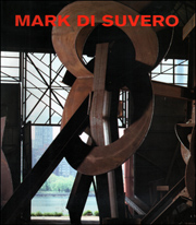 Mark Di Suvero : Open Secret. Sculpture 1990 - 92