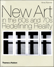 New Art in the 60s and 70s : Redefining Reality