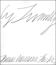 Cy Twombly : 6 Paintings, 3 Sculptures