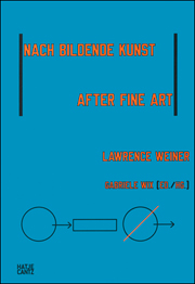 Lawrence Weiner : After Fine Art / Nach Bildende Kunst