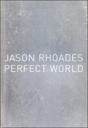 Jason Rhoades : Perfect World