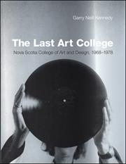 The Last Art College : Nova Scotia College of Art and Design, 1968 - 1978