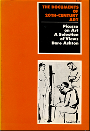 Picasso on Art (The Documents of 20th-century art), Ashton, Dore