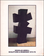 Douglas Abdell : Sculpture & Drawings 1973 - 79