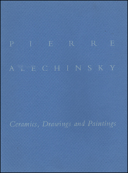 Pierre Alechinsky : Ceramics, Drawings and Paintings