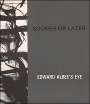 Sooner Or Later : Edward Albee's Eye