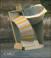 Anthony Caro : Painted Sculpture 1983 - 1985