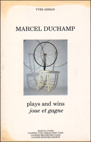 Marcel Duchamp : Plays and Wins / Joue et Gagne