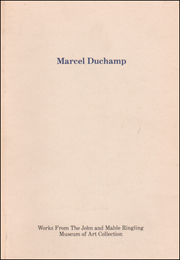 Marcel Duchamp : Works From The John and Mable Ringling Museum of Art Collection
