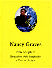 Nancy Graves : New Sculpture, Temptations of the Imagination - The Last Series