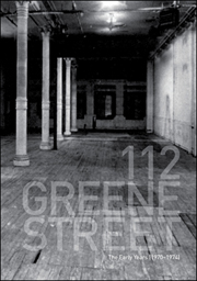 112 Greene Street : The Early Years (1970 - 1974)