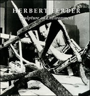 Herbert Ferber : Sculpture as Environment