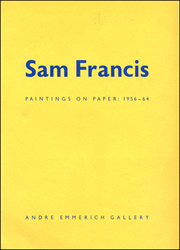 Sam Francis : Paintings on Paper, 1956 - 64
